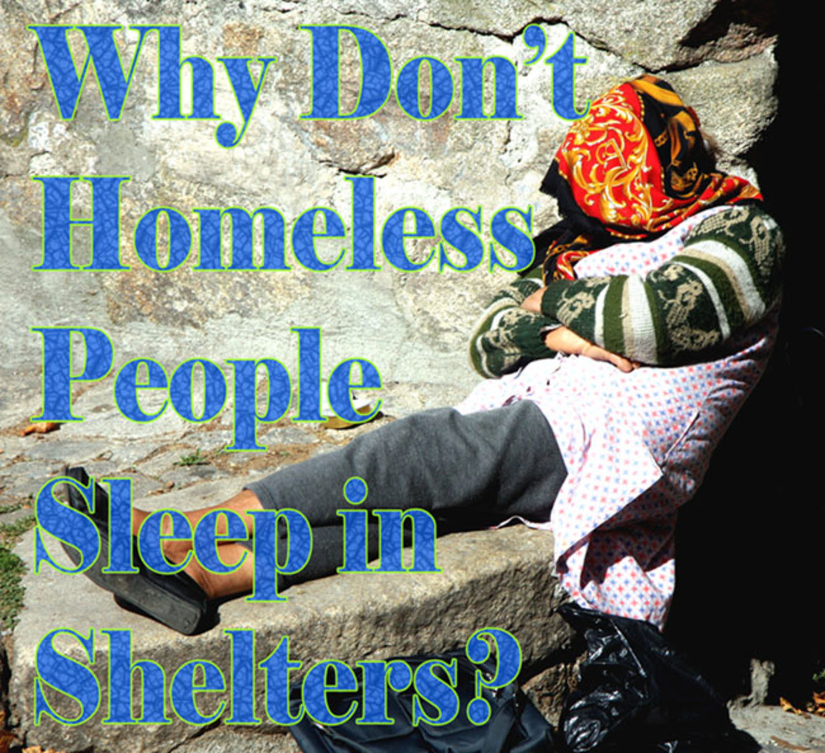 Why don't homeless people all just sleep in shelters?