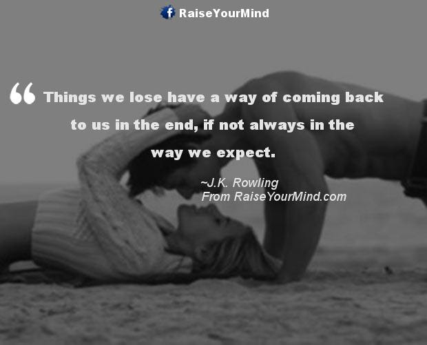 Love Quotes Sayings Verses Things We Lose Have A Way Of Coming