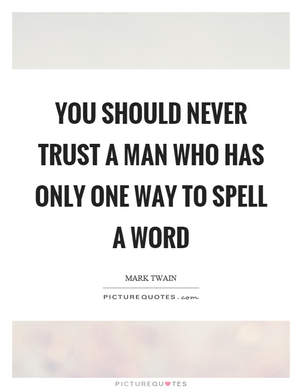 Never Trust A Man Quotes Sayings Never Trust A Man Picture Quotes