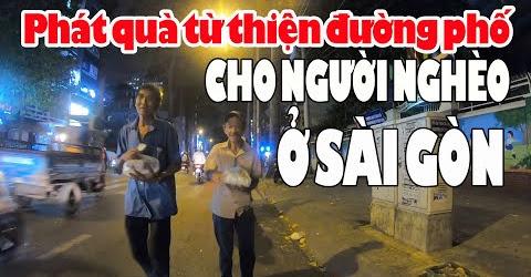 Mời VK Vancouver Canada đi phát quà đường phố Đêm cho người nghèo ở Sài Gòn