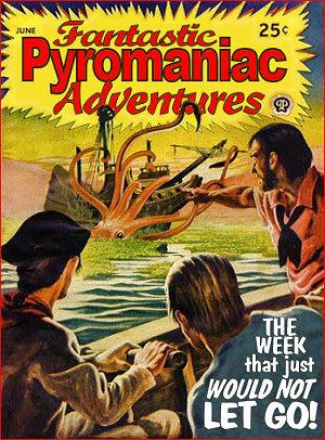 Fantastic Pyromaniac Adventures