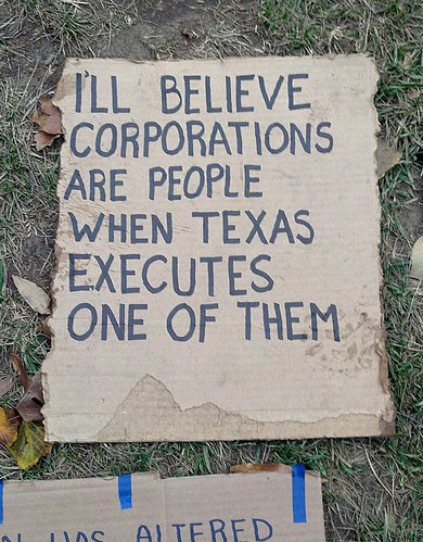 I'll believe corporations are people when Texas executes one of them (Occupy DC)