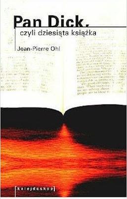 Jean-Pierre Ohl. Pan Dick, czyli dziesiąta książka.