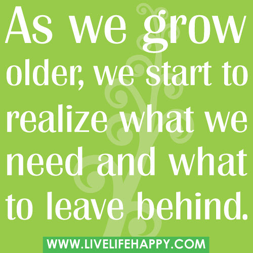 As We Grow Older Live Life Happy