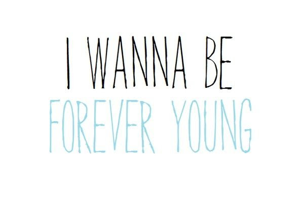:) Forever Young