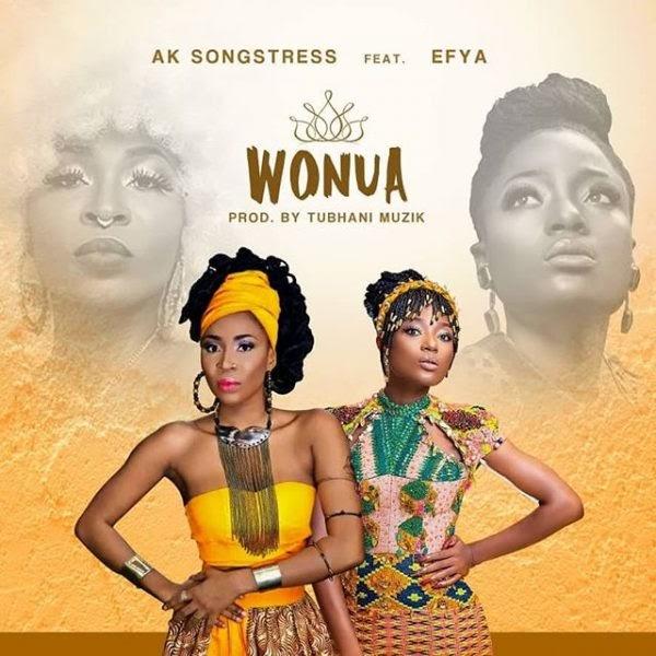 AK Songstress ft.  Efya - Wonua (Prod. By Tubhani Muzik)