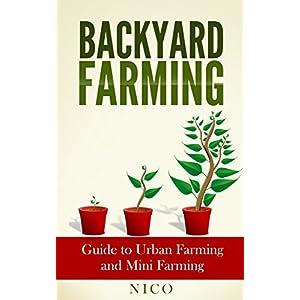 Read Backyard Farming: Guide to Urban Farming and Mini ...