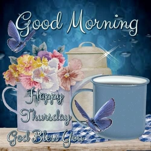 Good Morning Happy Thursday God Bless You Image Quote Pictures