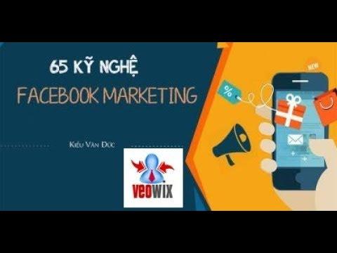 65 Kỹ Nghệ Facebook Marketing Online Kiều Văn Đức - Veowix
