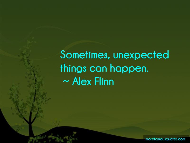 Unexpected Happen Quotes Top 33 Quotes About Unexpected Happen From