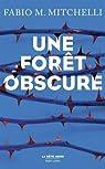 Une forêt obscure par Fabio M. Mitchelli
