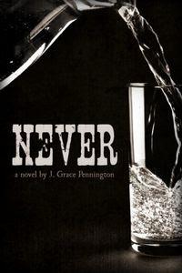 Never by J. Grace Pennington