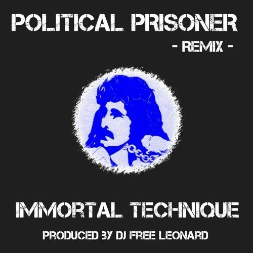 "Immortal Technique – ""Political Prisoner"" Remix (Prod. By DJ Free Leonard)"