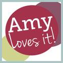 Amy Loves It!