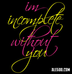 Im Incomplete Without You Love Quote Quotespicturescom