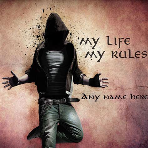 write name on my life my rules attitude boy whatsapp