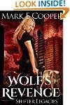 Wolf's Revenge: Shifter Legacies Book 2