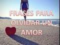 Imagenes Con Frases Para Olvidar Un Amor