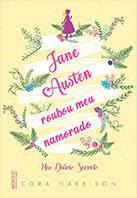Jane Austen roubou meu namorado | Cora Harrison
