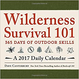 Buy Wilderness Survival 101 - A 2017 Daily Calendar: 365 Days of ...