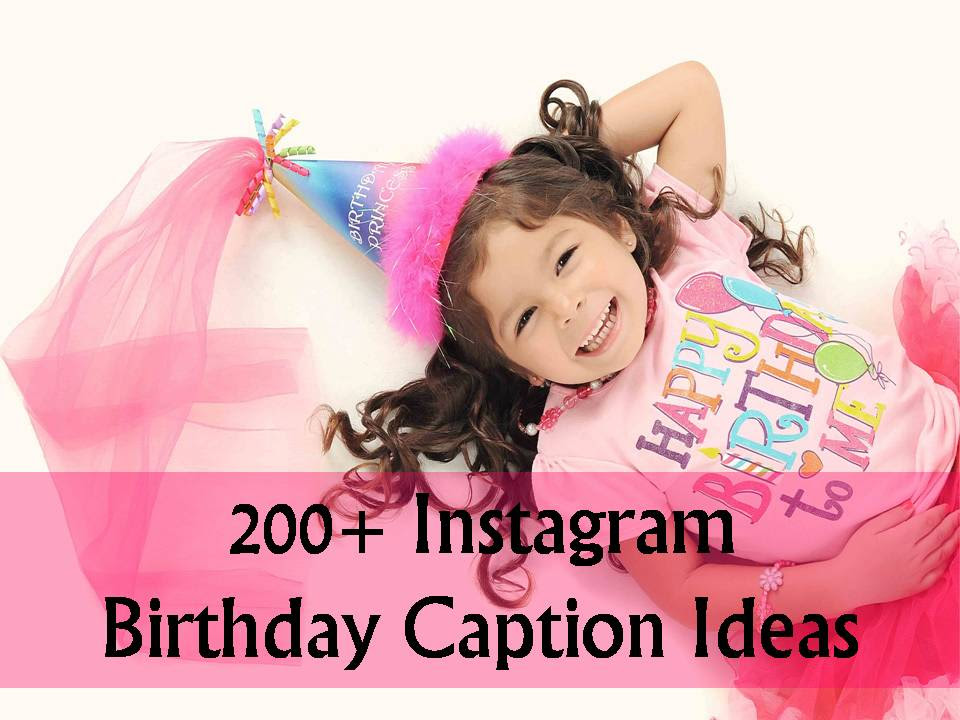 200 Instagram Birthday Caption Ideas