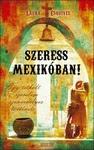 Laura Esquivel: Szeress Mexikóban!