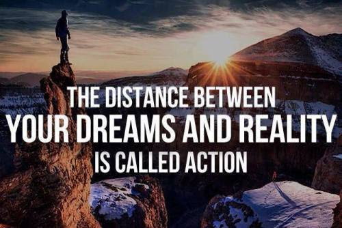 Are you still waiting around or are you taking action to reach your dreams?