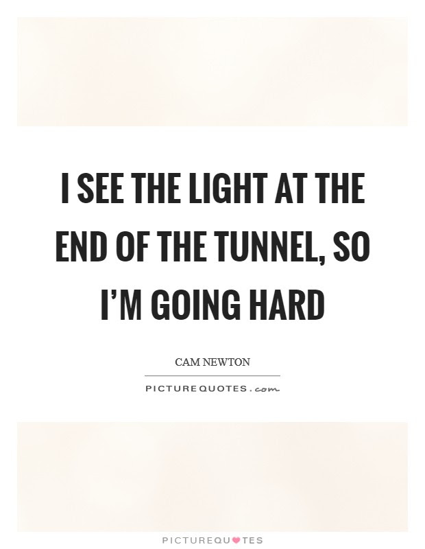 End Of The Tunnel Quotes Sayings End Of The Tunnel Picture Quotes