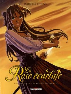 Couverture La Rose écarlate, tome 01 : Je savais que je te rencontrerais