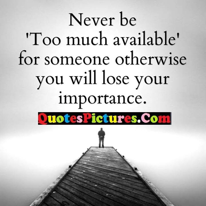 Awesome Saying About You Will Lose Your Importance Quotespicturescom