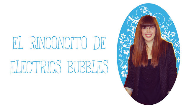 elrincondelectricsbubbles