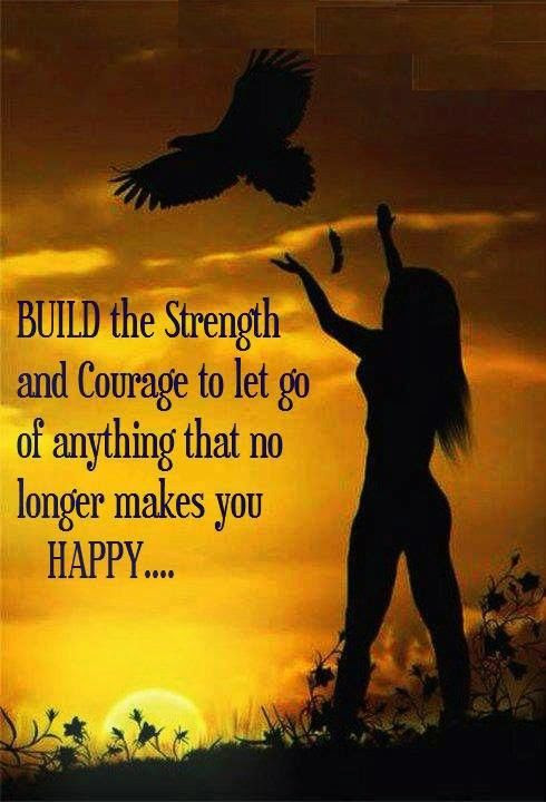 Build The Strength And Courage To Let Go Pictures Photos And