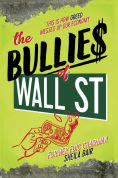 Title: The Bullies of Wall Street: This Is How Greed Messed Up Our Economy, Author: Sheila Bair