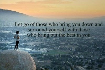 Let Go Of Those Who Bring You Down Picture Quotes