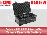 Review: Pelican 1510 1514 Carry-On Camera Case with Dividers