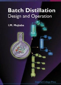Batch Distillation: Design and Operation (Series on Chemical Engineering Vol. 3)