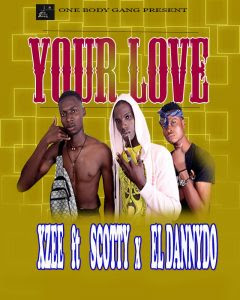 Download Music Mp3:- Xzee Ft Scotty Blue And El Dannydo – Your Love