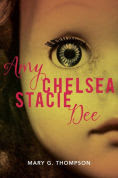 Title: Amy Chelsea Stacie Dee, Author: Mary G. Thompson