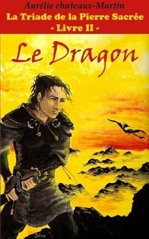Couverture La Triade de la pierre sacrée, tome 2 : Le Dragon