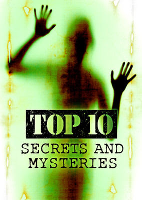 Top 10 Secrets and Mysteries - Season 1