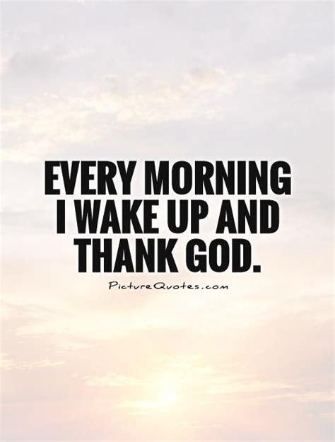 Thanking God Waking Me Up Morning Quotes