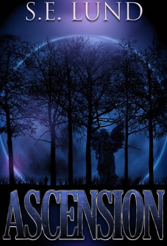 Ascension (Book 2 of The Dominion Series) by S. E. Lund