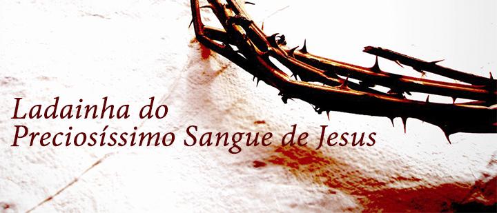 Resultado de imagem para Ladainha do Preciosíssimo Sangue de Cristo