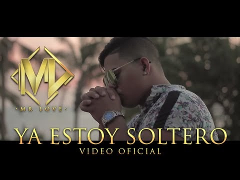 Videos Variados Letras Musicales Mr Love Ya Estoy Soltero