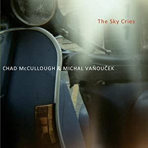 Chad McCullough and Michal Vanoucek - The Sky Cries cover