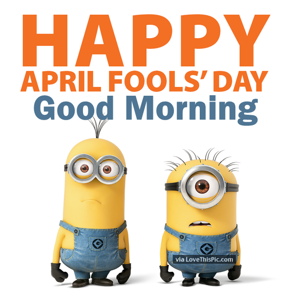 Happy April Fools Day Good Morning Pictures Photos And Images For