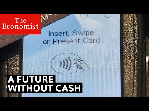 What does a cashless future mean? | The Economist