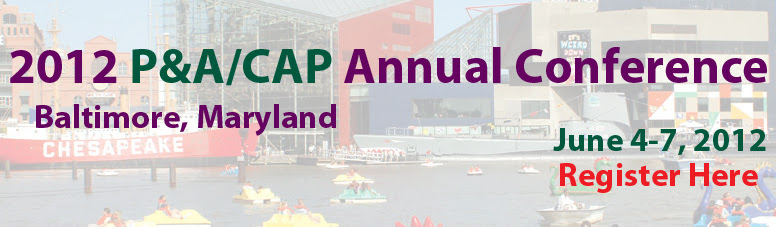 Register for the 2012 P&A/CAP Annual Conference by clicking here