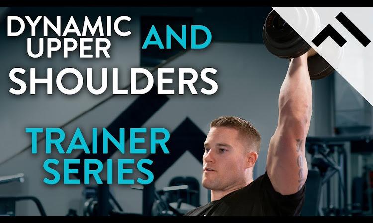 Dynamic Effort Upper Body + Shoulder Workout | Trainer Series