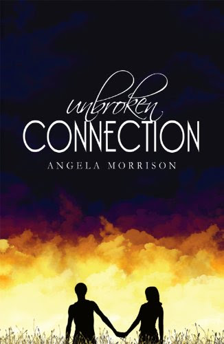 Unbroken Connection (Taken by Storm) by Angela Morrison